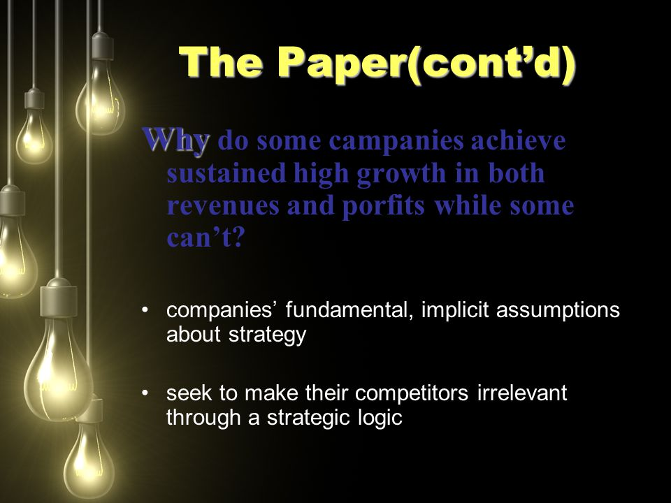 The Paper(cont'd) Why Why do some campanies achieve sustained high growth in both revenues and porfits while some can't? companies' fundamental, impli