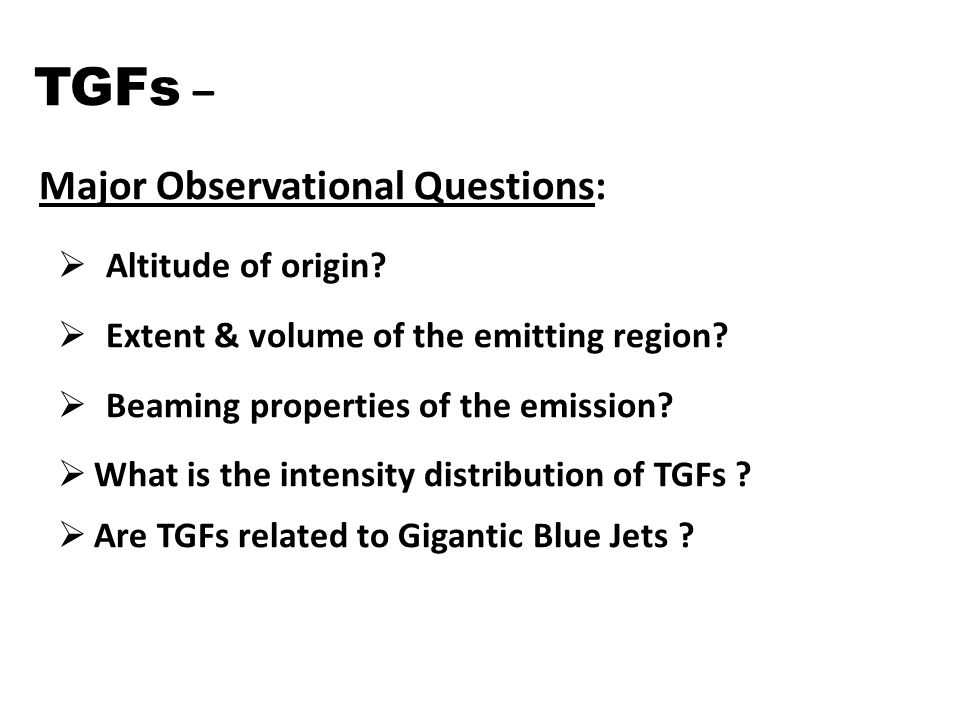 TGFs – Major Observational Questions:  Altitude of origin.