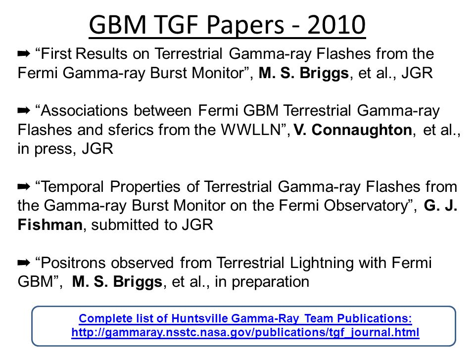 GBM TGF Papers - 2010 ➡ First Results on Terrestrial Gamma-ray Flashes from the Fermi Gamma-ray Burst Monitor , M.