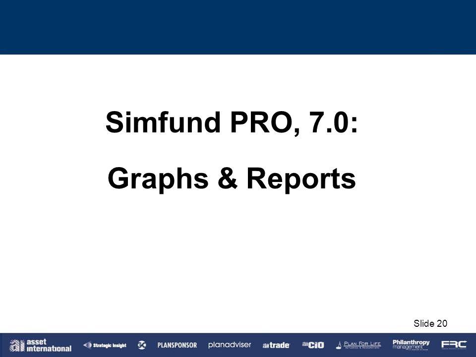 Simfund PRO, 7.0: Graphs & Reports Slide 20