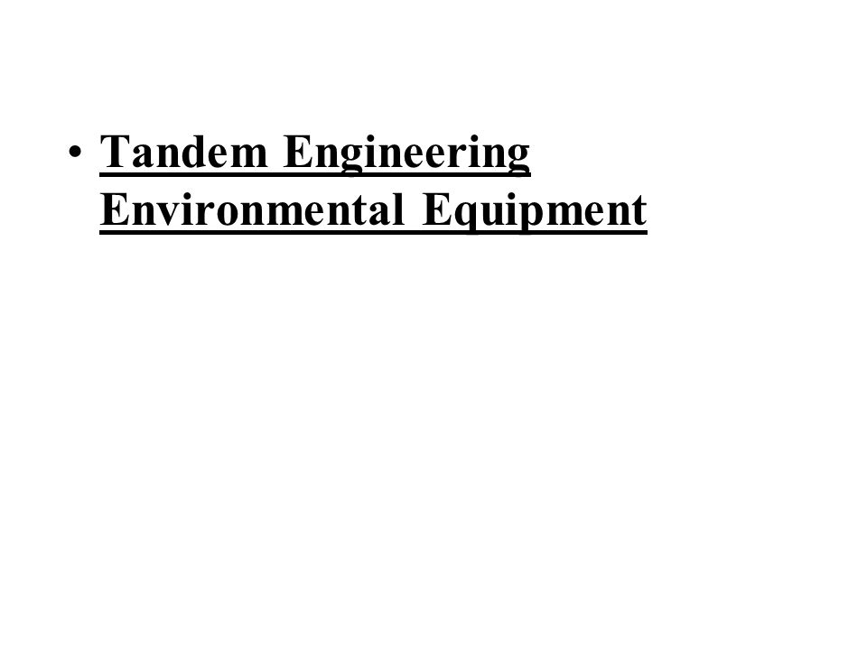 Tandem Engineering Environmental Equipment