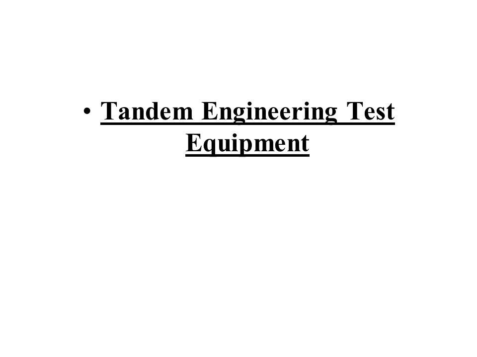 Tandem Engineering Test Equipment