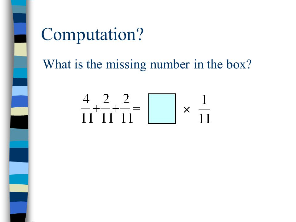 Computation?  What is the missing number in the box?
