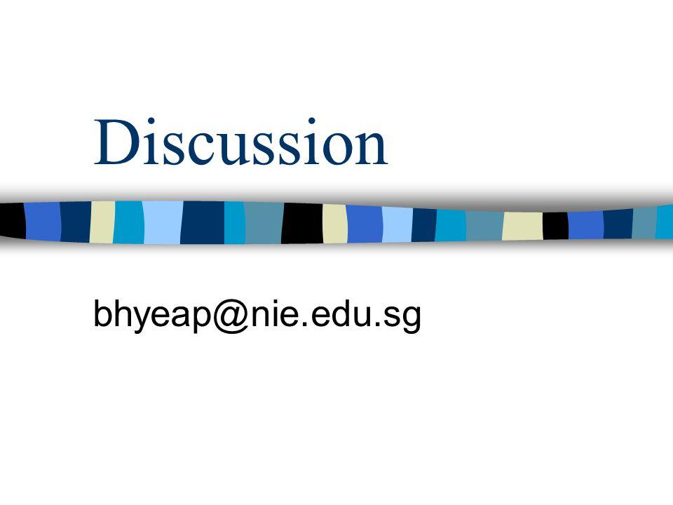 Discussion bhyeap@nie.edu.sg