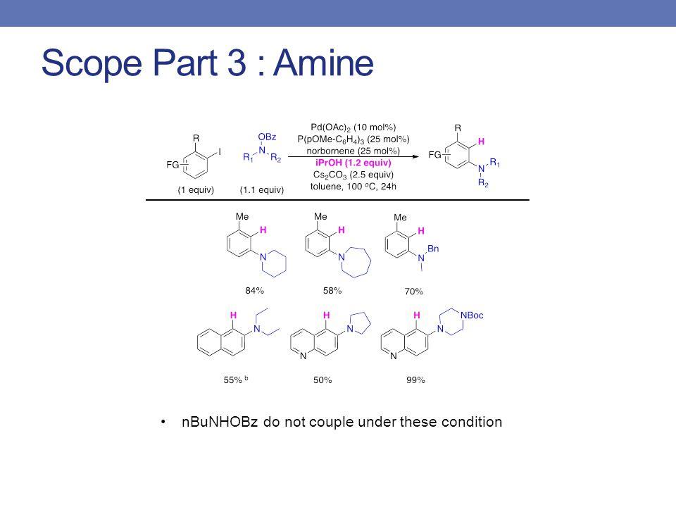 Scope Part 3 : Amine nBuNHOBz do not couple under these condition