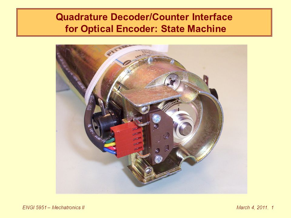 Quadrature Decoder/Counter Interface for Optical Encoder: State Machine March 4, 2011.