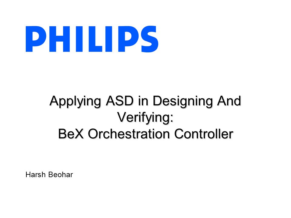 Harsh Beohar Applying ASD in Designing And Verifying: BeX Orchestration Controller