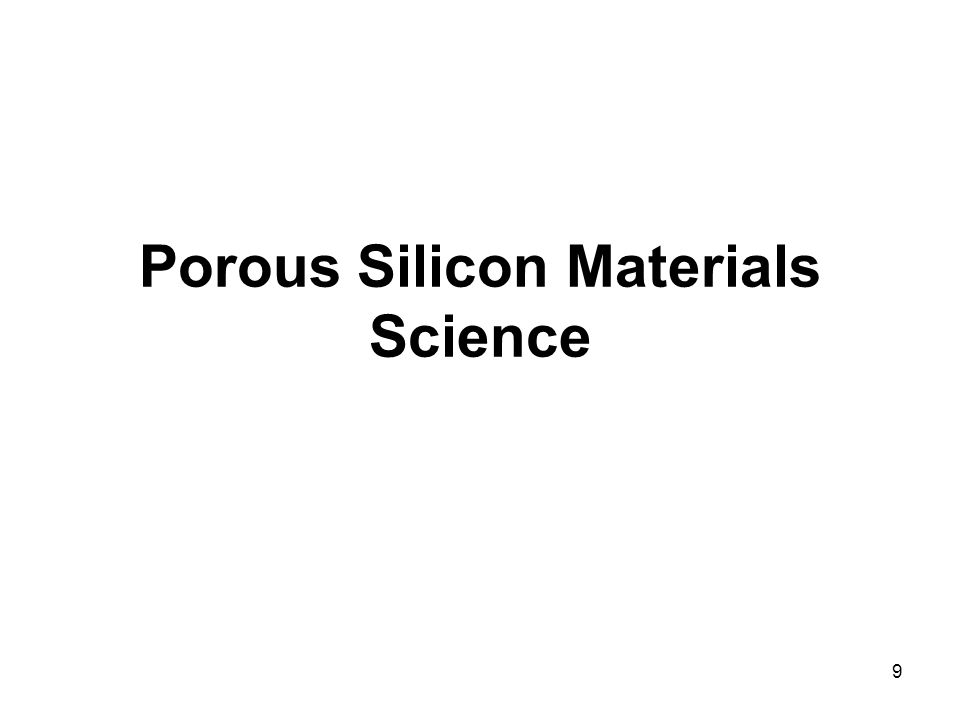 9 Porous Silicon Materials Science