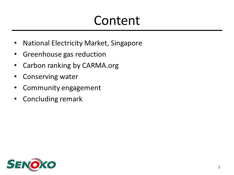 Content National Electricity Market, Singapore Greenhouse gas reduction Carbon ranking by CARMA.org Conserving water Community engagement Concluding remark 2