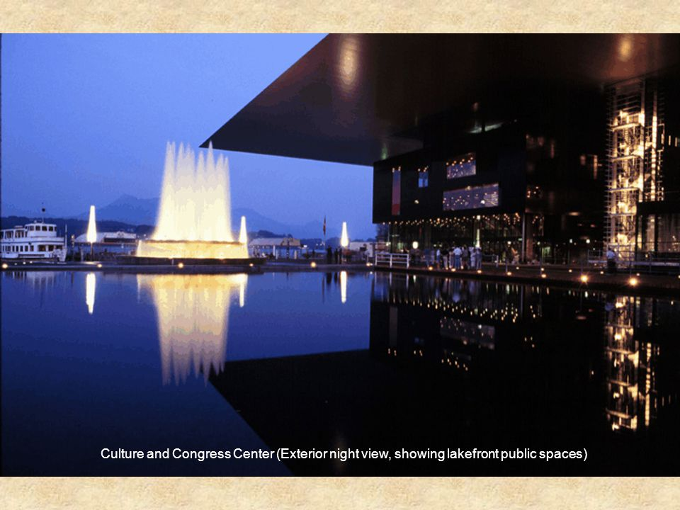 Culture and Congress Center (Exterior night view, showing lakefront public spaces)