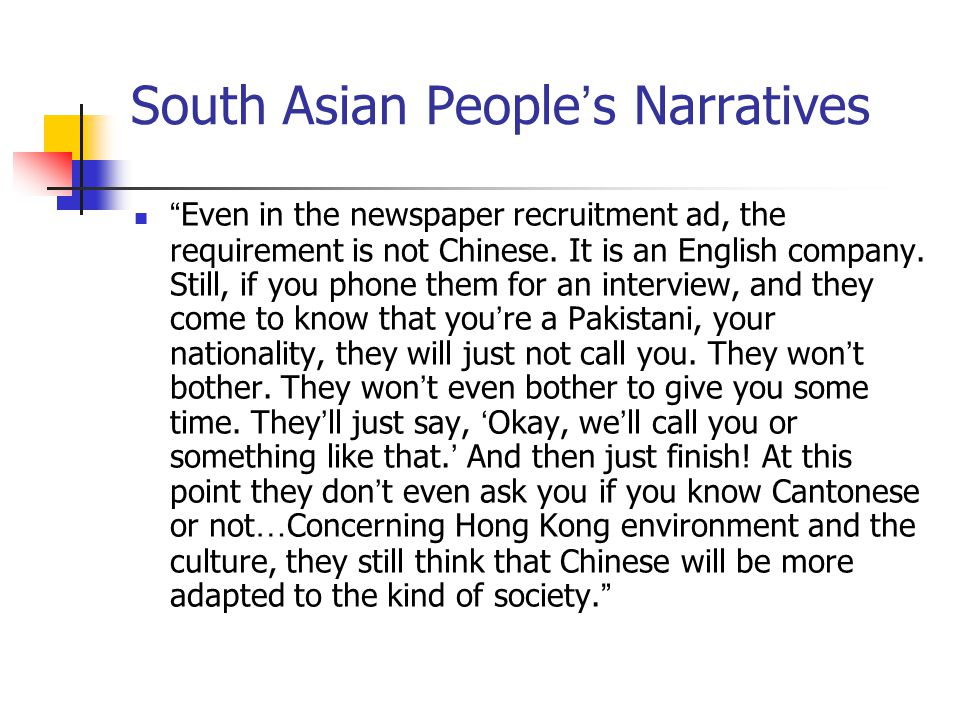 South Asian People ' s Narratives Even in the newspaper recruitment ad, the requirement is not Chinese.