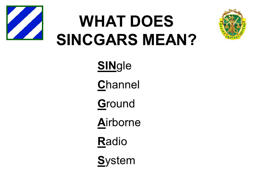 SINgle Channel Ground Airborne Radio System WHAT DOES SINCGARS MEAN?