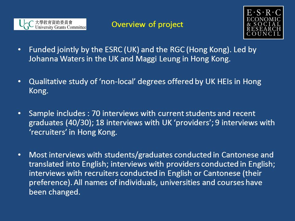 Overview of project Funded jointly by the ESRC (UK) and the RGC (Hong Kong).