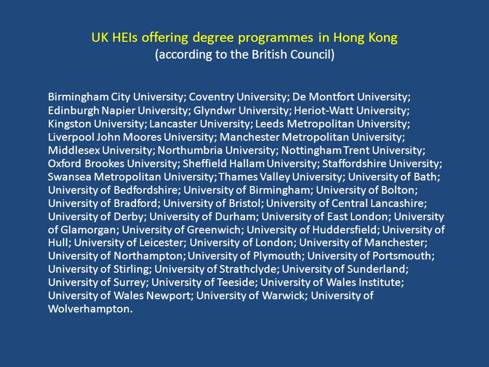 Characteristics of UK degrees in Hong Kong: They offer Undergraduate (i.e.