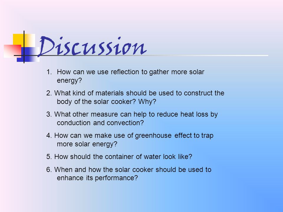 Discussion 1.How can we use reflection to gather more solar energy.