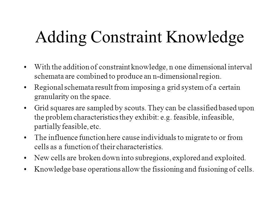 Adding Constraint Knowledge With the addition of constraint knowledge, n one dimensional interval schemata are combined to produce an n-dimensional re
