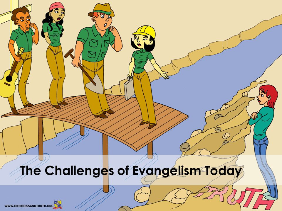 The Challenges of Evangelism Today