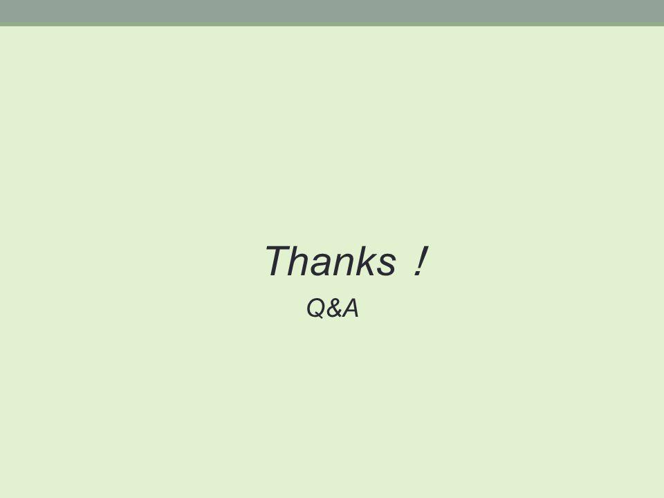 Thanks ! Q&A