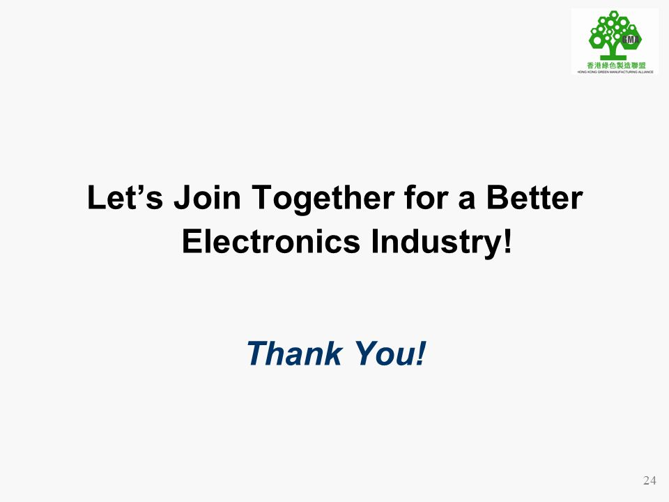 24 Let's Join Together for a Better Electronics Industry! Thank You!