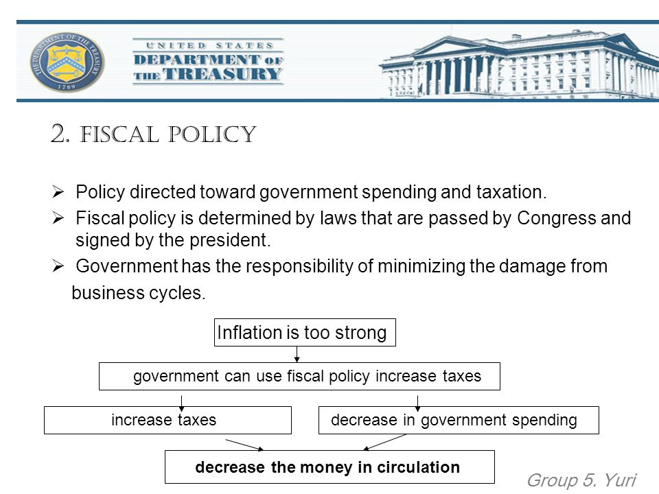 2.Fiscal policy  Policy directed toward government spending and taxation.