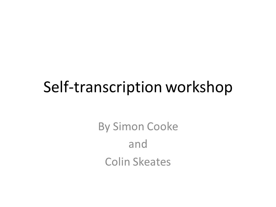 How did self-transcription effect your motivation.