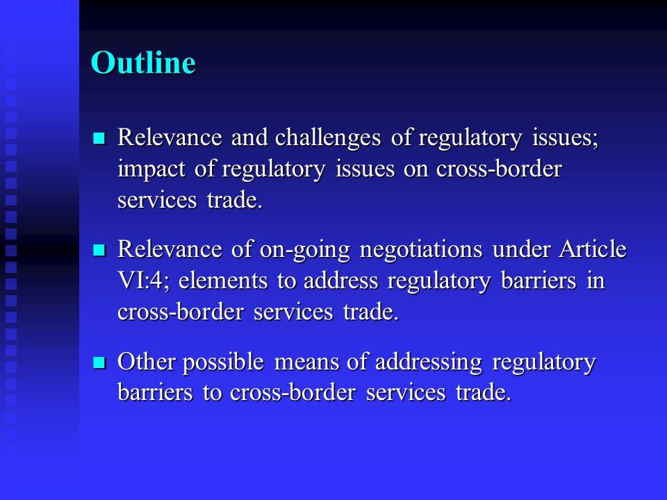 Regulatory Issues in Cross-Border Services Trade (1) Generally more liberal MA regimes in Mode 1/2 Generally more liberal MA regimes in Mode 1/2 Liberal MA commitments in Mode 1/2 (?) Liberal MA commitments in Mode 1/2 (?) Source: WTO Secretariat, S/C/W/99, 3 March 1999.