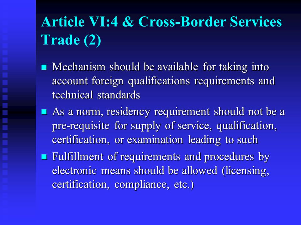 Article VI:4 & Cross-Border Services Trade (3) Question: Question:  Are mode-specific regulatory disciplines necessary for cross-border services?