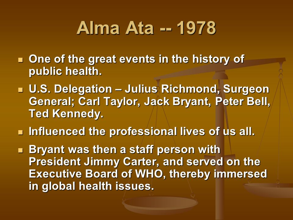 Alma Ata -- 1978 One of the great events in the history of public health.