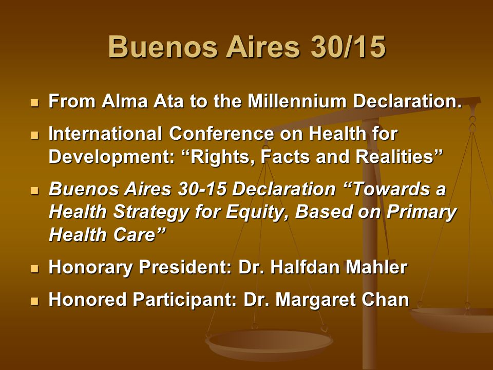 Buenos Aires 30/15 From Alma Ata to the Millennium Declaration.