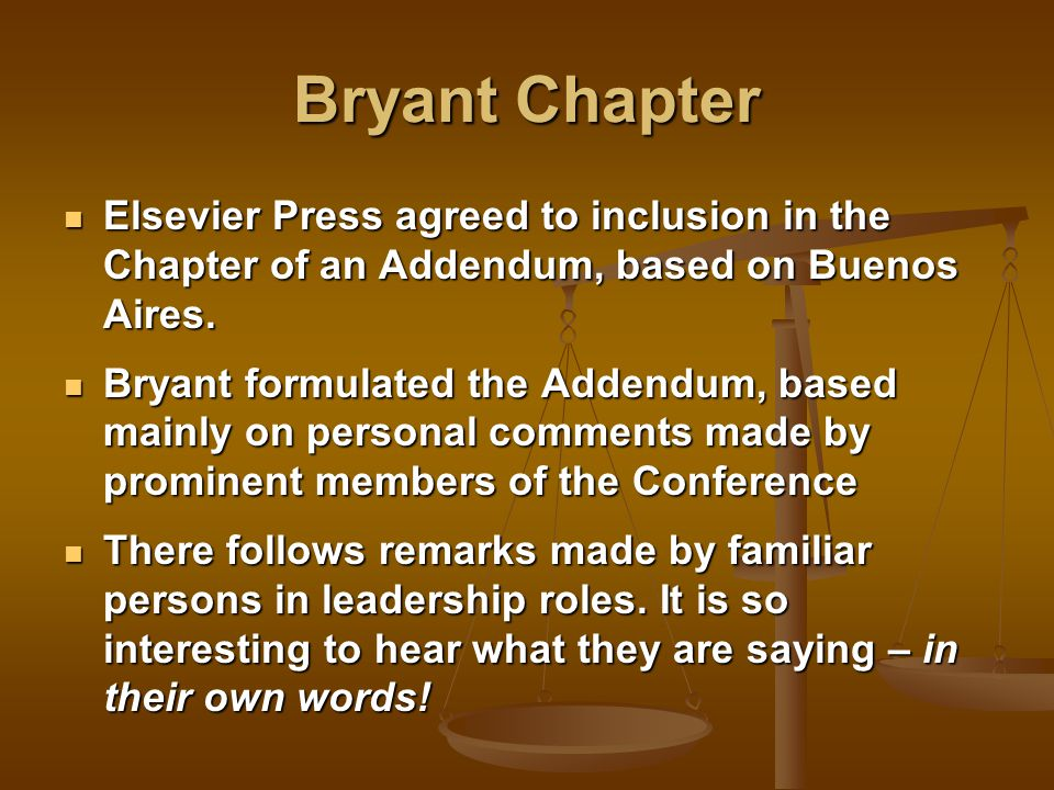 Bryant Chapter Elsevier Press agreed to inclusion in the Chapter of an Addendum, based on Buenos Aires.