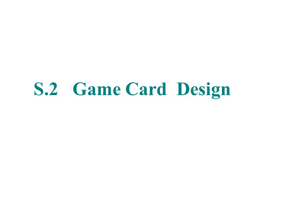 S.2 Game Card Design