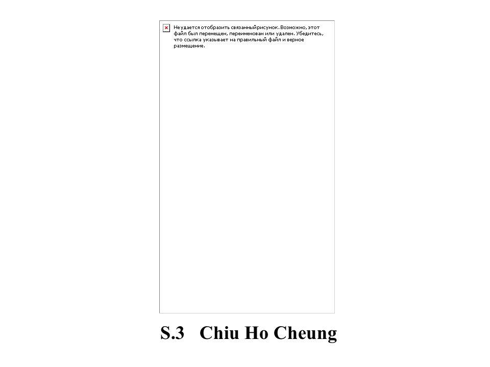 S.3 Chiu Ho Cheung