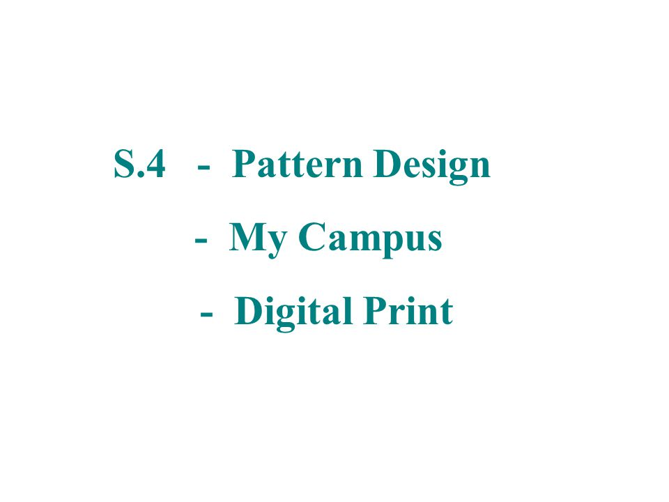 S.4 - Pattern Design - My Campus - Digital Print
