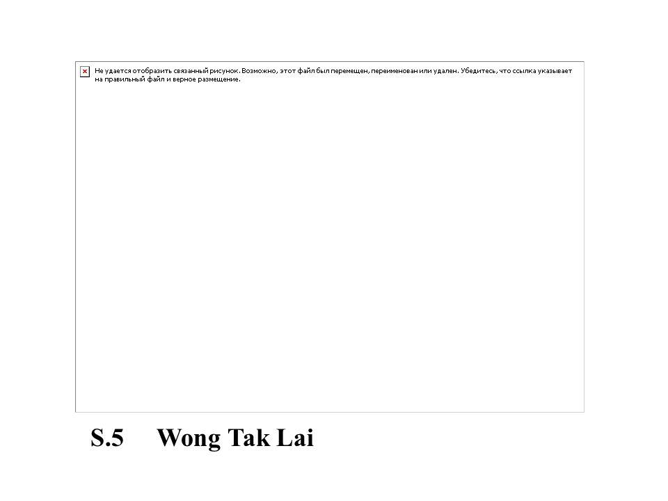 S.5 Wong Tak Lai