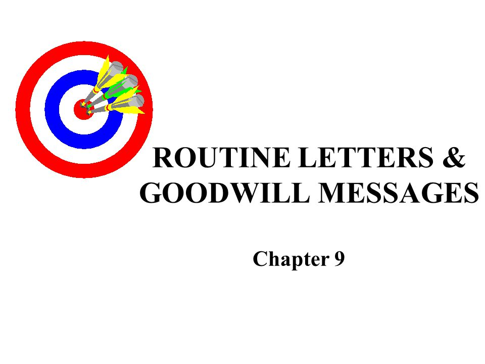 ROUTINE LETTERS & GOODWILL MESSAGES Chapter 9