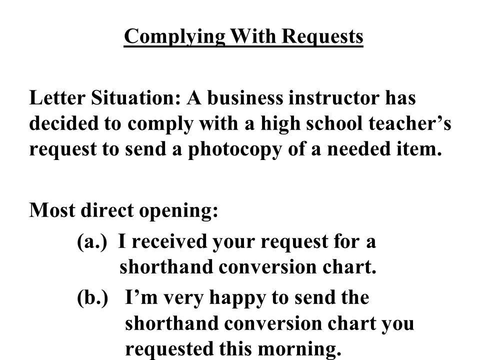 Complying With Requests Letter Situation: A business instructor has decided to comply with a high school teacher's request to send a photocopy of a ne