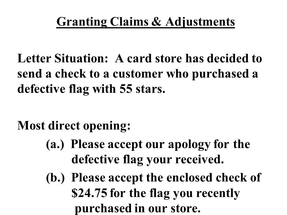Granting Claims & Adjustments Letter Situation: A card store has decided to send a check to a customer who purchased a defective flag with 55 stars. M