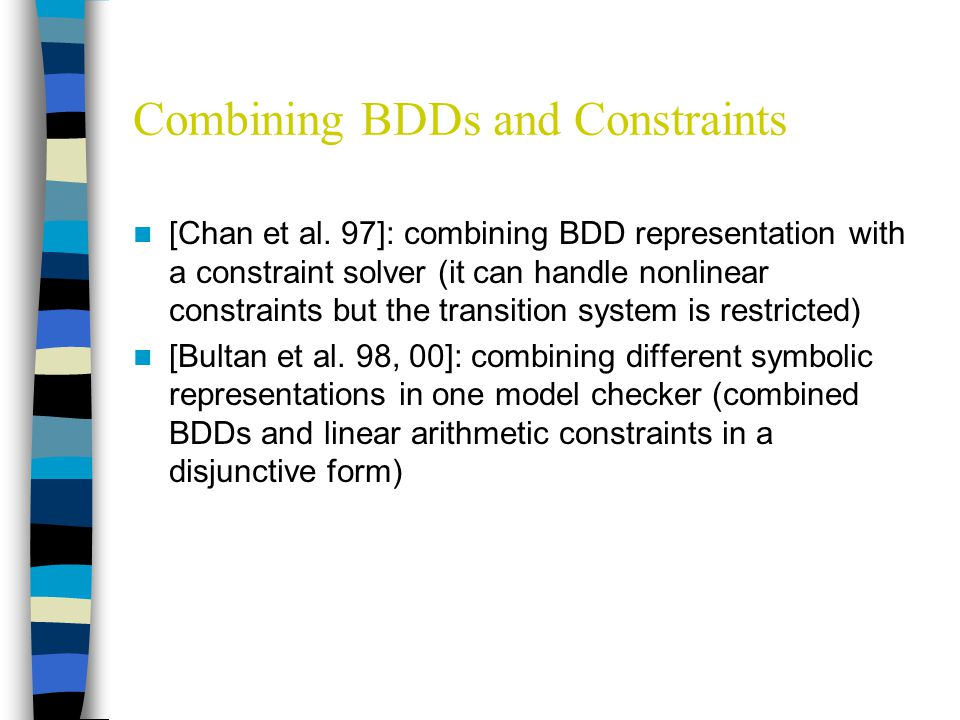 Combining BDDs and Constraints [Chan et al.
