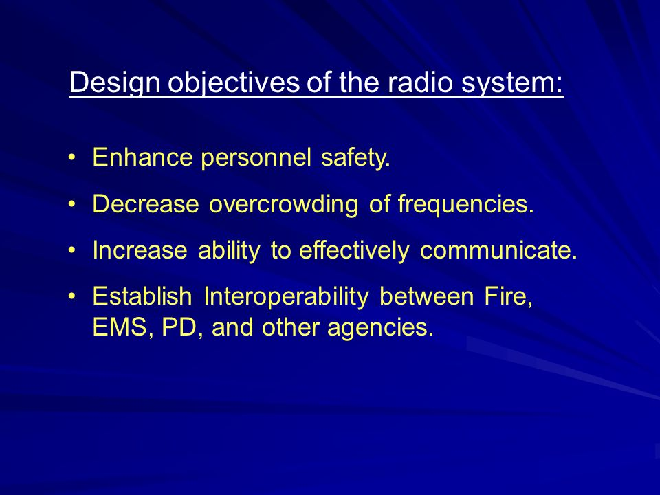 Class Objectives Upon completion of this training, attendees should have attained An understanding of trunking radio systems.