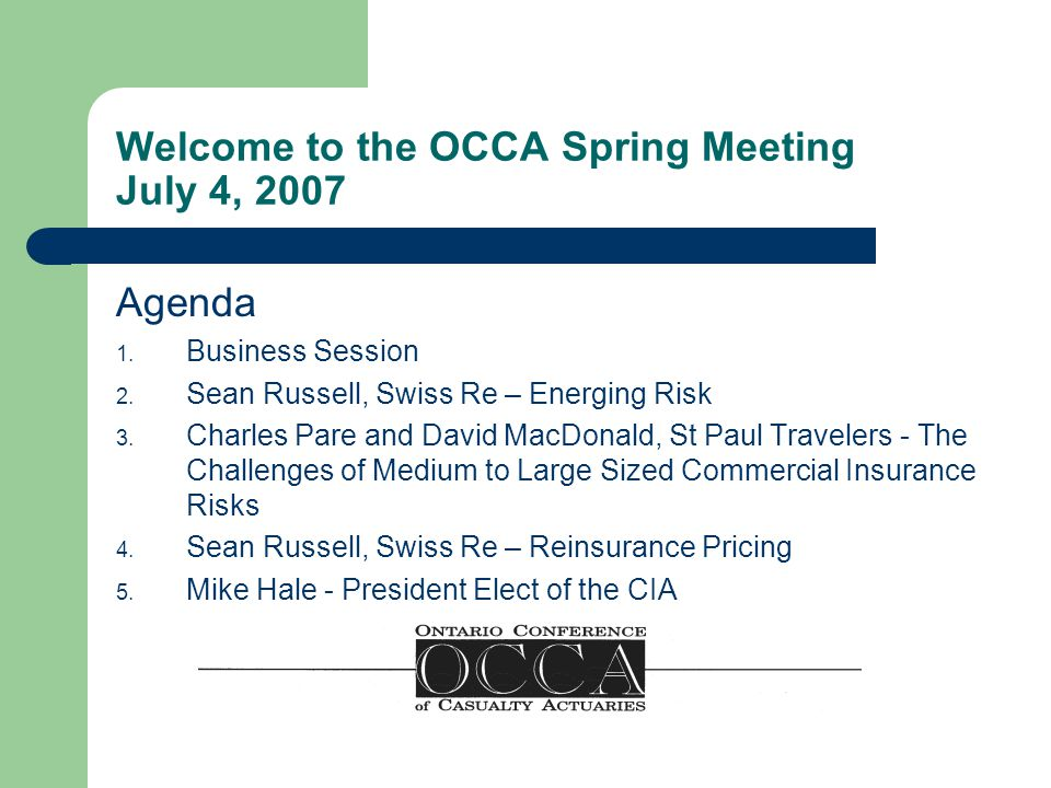 Welcome to the OCCA Spring Meeting July 4, 2007 Agenda 1.