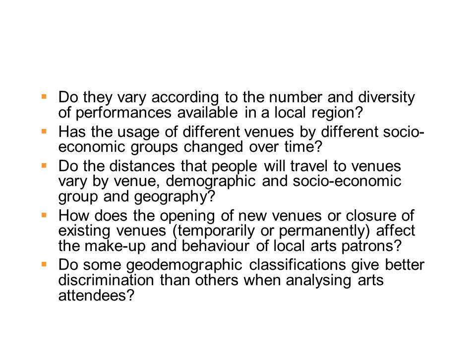  Do they vary according to the number and diversity of performances available in a local region.