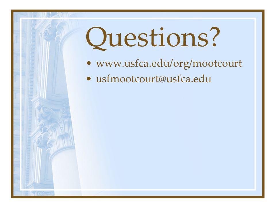 Questions www.usfca.edu/org/mootcourt usfmootcourt@usfca.edu