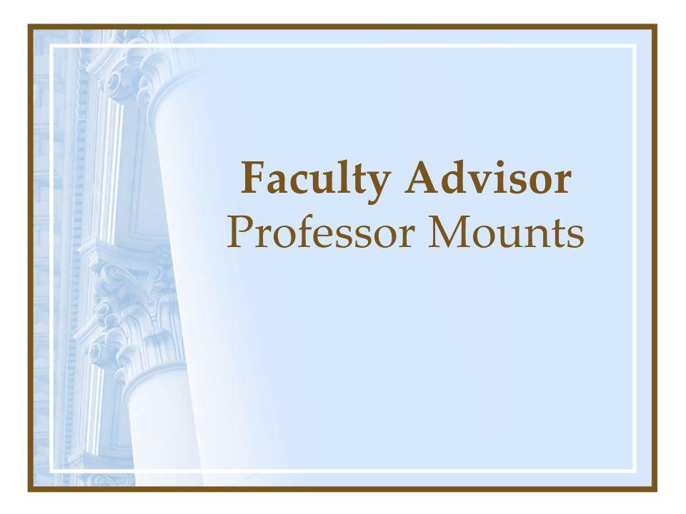 Faculty Advisor Professor Mounts