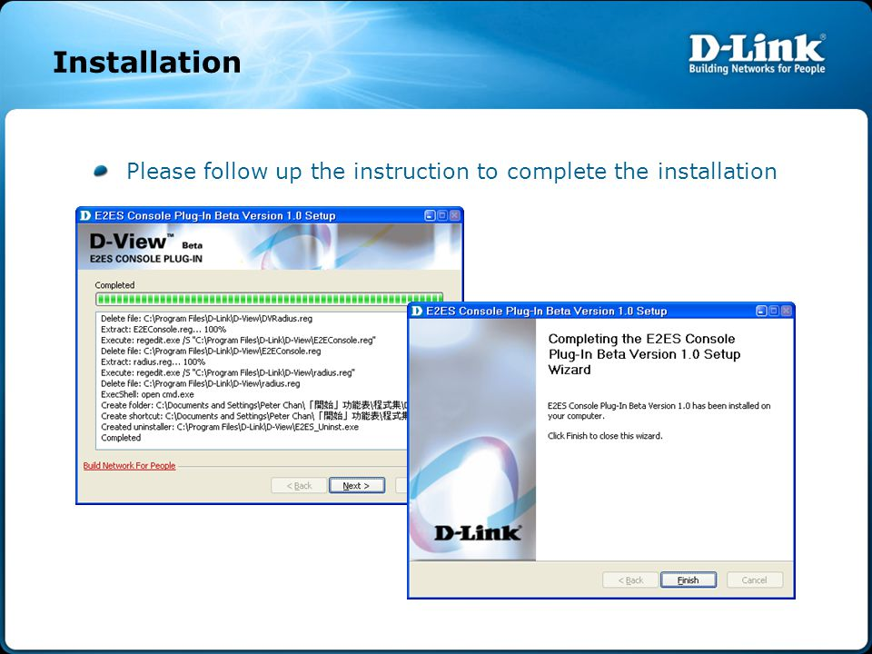 Installation Please follow up the instruction to complete the installation