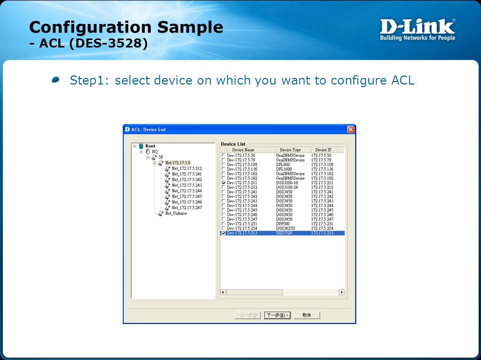 Configuration Sample - ACL (DES-3528) Step1: select device on which you want to configure ACL