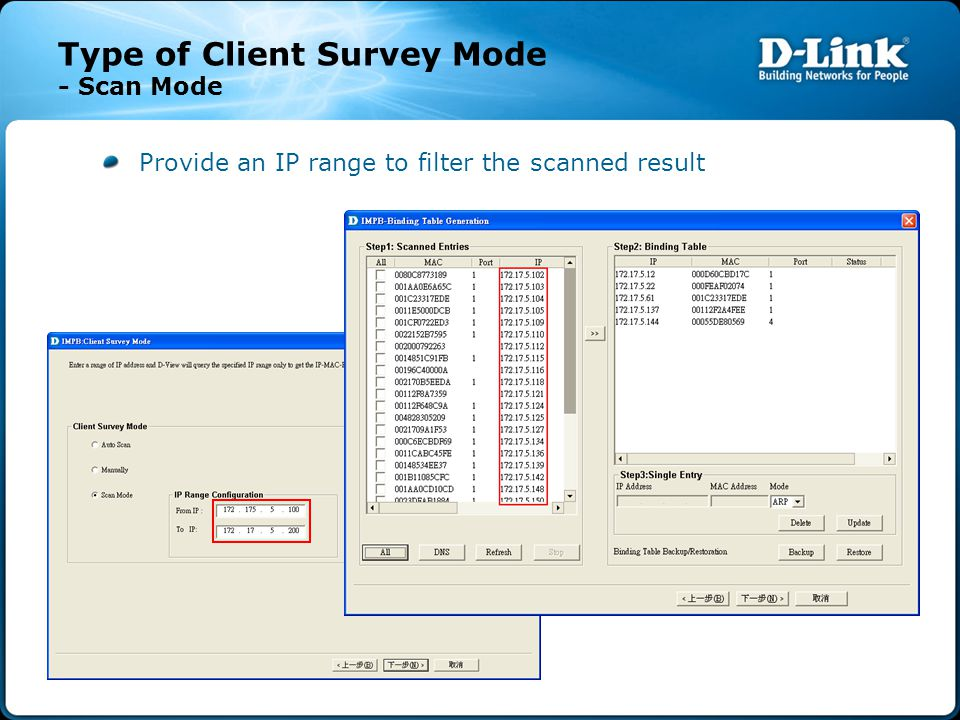 Type of Client Survey Mode - Scan Mode Provide an IP range to filter the scanned result
