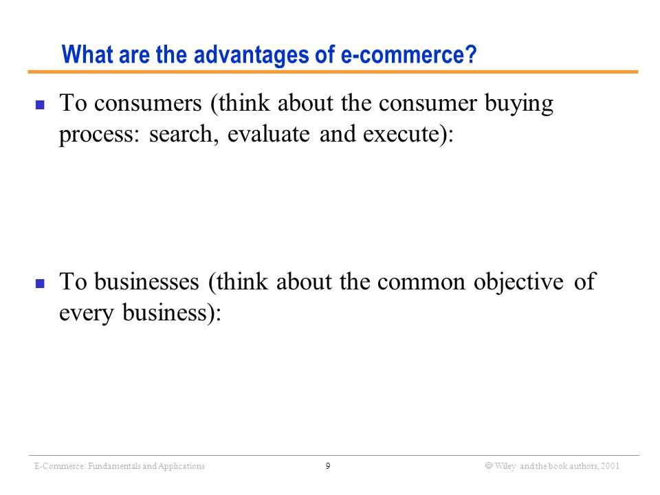 _______________________________________________________________________________________________________________ E-Commerce: Fundamentals and Applications10  Wiley and the book authors, 2001 Discussion How should different departments participate in an e- commerce project.