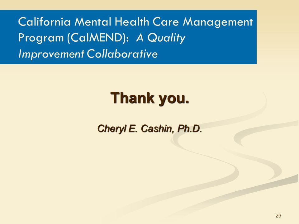 26 Thank you.Cheryl E. Cashin, Ph.D.