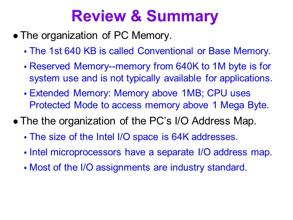 Review & Summary The organization of PC Memory.