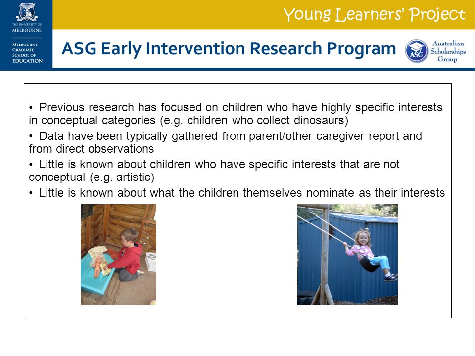Previous research has focused on children who have highly specific interests in conceptual categories (e.g.